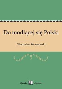 Do modlącej się Polski - Mieczysław Romanowski - ebook