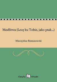 Modlitwa (Lecę ku Tobie, jako ptak...) - Mieczysław Romanowski - ebook