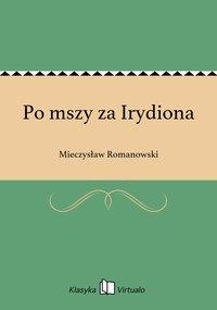 Po mszy za Irydiona - Mieczysław Romanowski - ebook