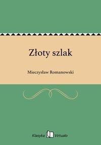 Złoty szlak - Mieczysław Romanowski - ebook