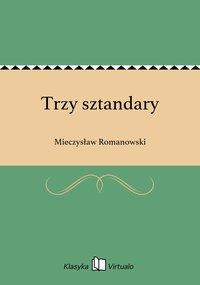 Trzy sztandary - Mieczysław Romanowski - ebook
