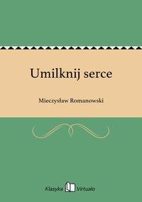 Umilknij serce - Mieczysław Romanowski - ebook