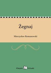 Żegnaj - Mieczysław Romanowski - ebook