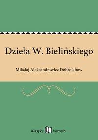 Dzieła W. Bielińskiego - Mikołaj Aleksandrowicz Dobrolubow - ebook