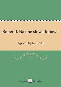 Sonet II. Na one słowa Jopowe