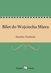 Bilet do Wojciecha Miera