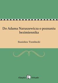 Do Adama Naruszewicza o poznaniu bezimiennika - Stanisław Trembecki - ebook