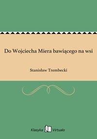 Do Wojciecha Miera bawiącego na wsi
