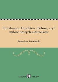 Epitalamion Hipolitowi Belinie, czyli miłość nowych małżonków