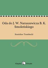 Oda do J. W. Naruszewicza B. K. Smoleńskiego