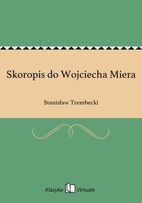 Skoropis do Wojciecha Miera - Stanisław Trembecki - ebook