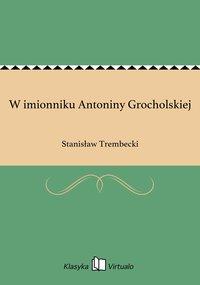 W imionniku Antoniny Grocholskiej - Stanisław Trembecki - ebook