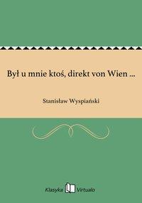 Był u mnie ktoś, direkt von Wien ...
