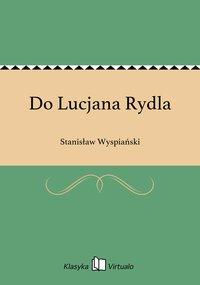 Do Lucjana Rydla