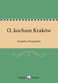 O, kocham Kraków