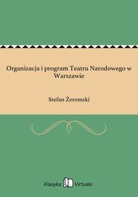 Organizacja i program Teatru Narodowego w Warszawie