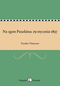 Na zgon Puszkina: 29 stycznia 1837