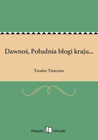 Dawnoś, Południa błogi kraju... - Teodor Tiutczew - ebook