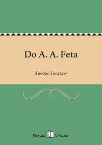Do A. A. Feta - Teodor Tiutczew - ebook