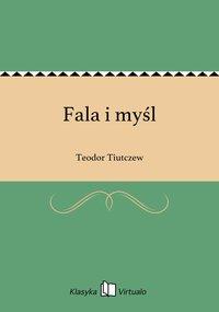 Fala i myśl - Teodor Tiutczew - ebook