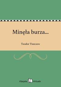 Minęła burza... - Teodor Tiutczew - ebook