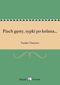 Piach gęsty, sypki po kolana... - Teodor Tiutczew - ebook
