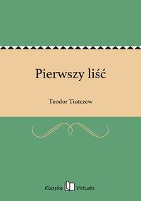Pierwszy liść - Teodor Tiutczew - ebook