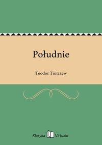 Południe - Teodor Tiutczew - ebook