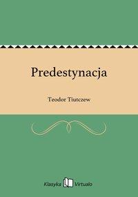 Predestynacja - Teodor Tiutczew - ebook