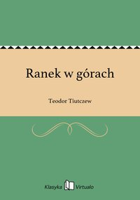 Ranek w górach - Teodor Tiutczew - ebook