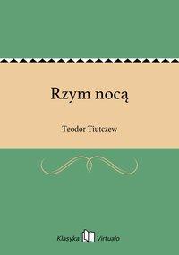 Rzym nocą - Teodor Tiutczew - ebook