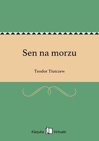 Sen na morzu - Teodor Tiutczew - ebook