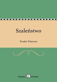 Szaleństwo - Teodor Tiutczew - ebook