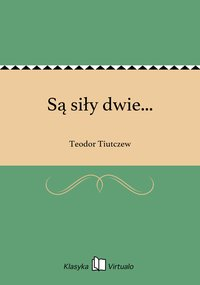 Są siły dwie... - Teodor Tiutczew - ebook