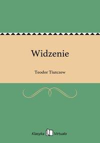 Widzenie - Teodor Tiutczew - ebook