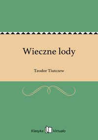 Wieczne lody - Teodor Tiutczew - ebook