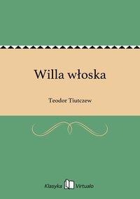 Willa włoska - Teodor Tiutczew - ebook