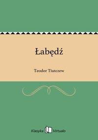Łabędź - Teodor Tiutczew - ebook