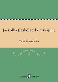 Jaskółka (Jaskółeczko z kraju...) - Teofil Lenartowicz - ebook
