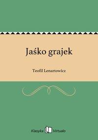 Jaśko grajek - Teofil Lenartowicz - ebook