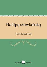 Na lipę słowiańską - Teofil Lenartowicz - ebook