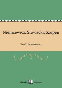 Niemcewicz, Słowacki, Szopen