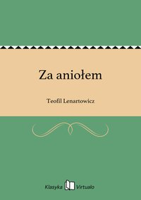 Za aniołem - Teofil Lenartowicz - ebook