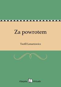 Za powrotem - Teofil Lenartowicz - ebook