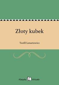 Złoty kubek - Teofil Lenartowicz - ebook