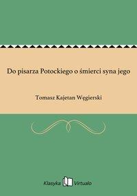 Do pisarza Potockiego o śmierci syna jego