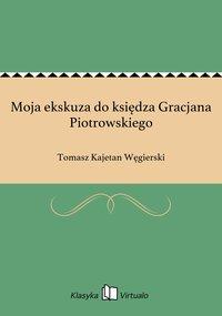 Moja ekskuza do księdza Gracjana Piotrowskiego