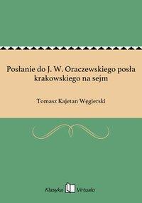 Posłanie do J. W. Oraczewskiego posła krakowskiego na sejm