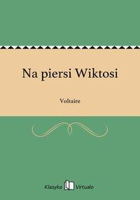 Na piersi Wiktosi - Voltaire - ebook
