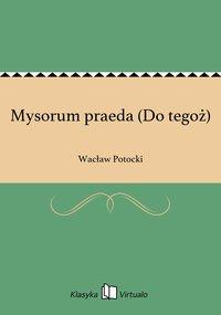 Mysorum praeda (Do tegoż) - Wacław Potocki - ebook